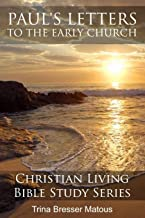 Paul's Letters To The Early Church (Christian Living Bible Study Series)