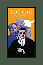 You Can: A Collection of Brief Talks on the Most Important Topic in the World-- Your Success