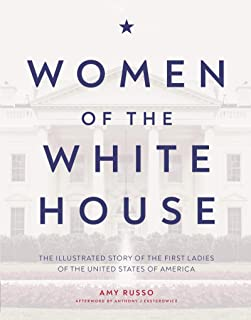 Women of the White House: The illustrated story of the first ladies of the United States of America