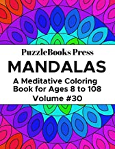 PuzzleBooks Press Mandalas: A Meditative Coloring Book for Ages 8 to 108 (Volume 30)
