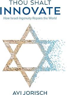 Thou Shalt Innovate: How Israeli Ingenuity Repairs the World