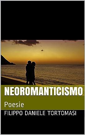NEOROMANTICISMO: Poesie