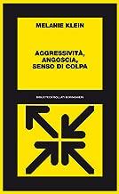 Aggressività, angoscia, senso di colpa: 1927-52 (Italian Edition)