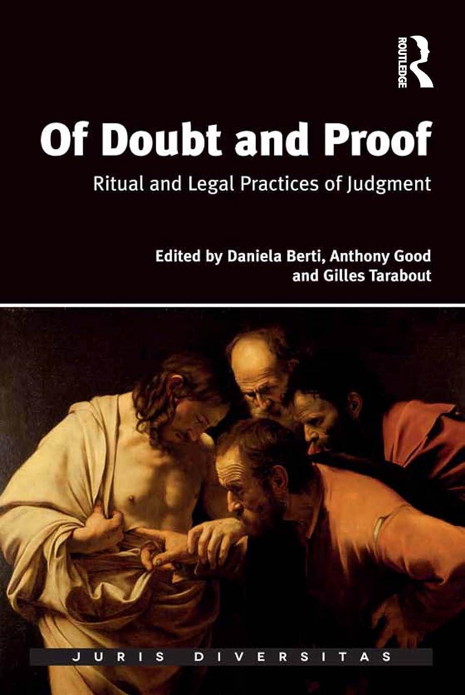 モノグラフ領域ひいきにするOf Doubt and Proof: Ritual and Legal Practices of Judgment (Juris Diversitas) (English Edition)