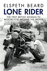 Lone Rider: The First British Woman to Motorcycle Around the World Broché