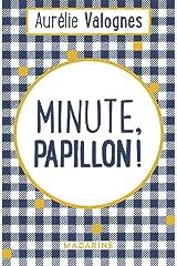 Minute, papillon ! Format Kindle
