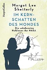 Im Kernschatten des Mondes - Die unbekannten Heldinnen der NASA (German Edition) Kindle Edition