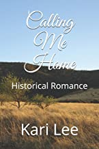 Calling Me Home: Historical Romance