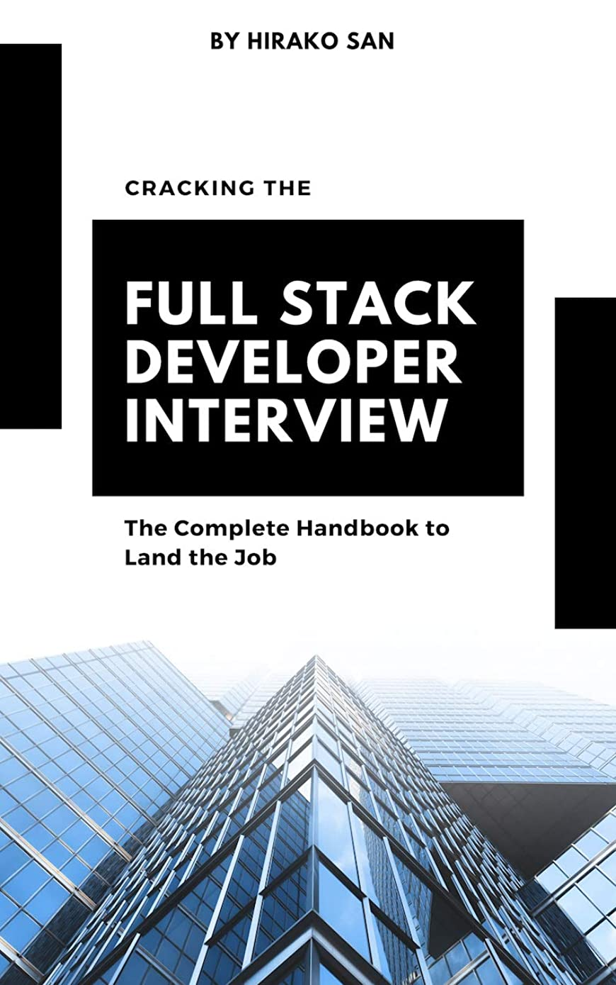 Cracking the Full Stack Developer Interview: The Complete Handbook to Land the Job (English Edition)