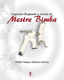 Capoeira Regional: a escola de Mestre Bimba (Portuguese Edition)