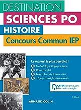 Destination Sciences Po - Histoire Concours commun IEP: Cours, méthodologie, annales (French Edition)