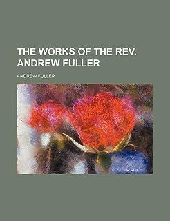 The Works of the REV. Andrew Fuller (Volume 6)