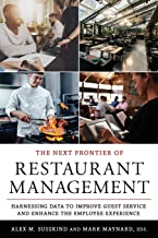 The Next Frontier of Restaurant Management: Harnessing Data to Improve Guest Service and Enhance the Employee Experience (Cornell Hospitality Management: Best Practices)