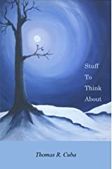 Stuff to Think About: A Collection of Essays Kindle Edition