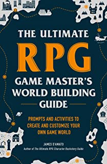 The Ultimate RPG Game Master's World Building Guide: Prompts and Activities to Create and Customize Your Own Game World (T...