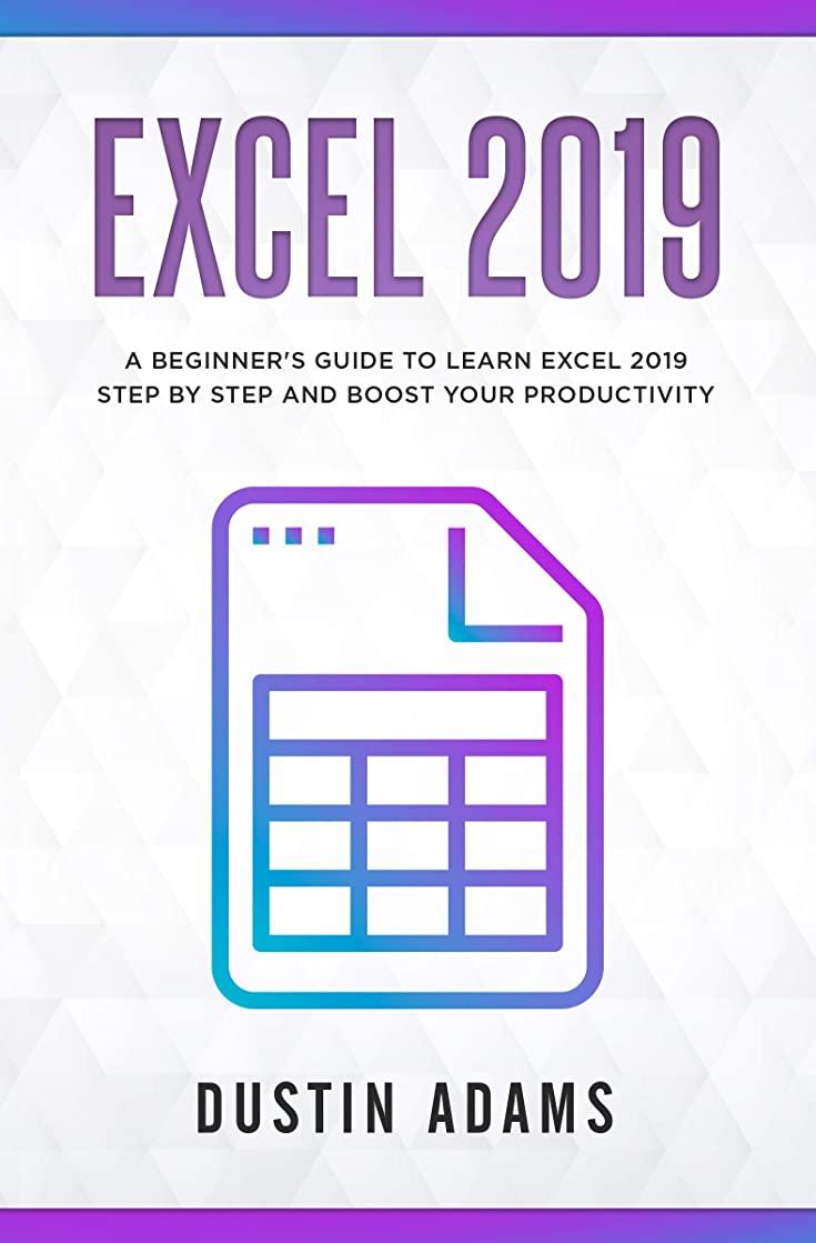 避難アイスクリーム適合するExcel 2019: A beginner's guide to learn excel 2019 step by step and boost your productivity (English Edition)