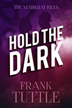 Hold The Dark (The Markhat Files Book 2)