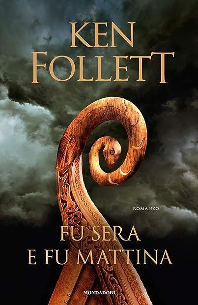 Libri di ken follett - fu sera e fu mattina (italiano) copertina rigida Mondadori – 978-8804722120
