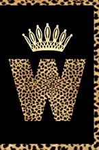 Letter W Notebook : Initial W Monogram Journal Queen Fan Gift Notebook Leopard Print Journal: Leopard Print Lined Notebook...