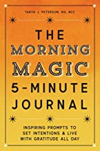 The Morning Magic 5-Minute Journal: Inspiring Prompts to Set Intentions and Live with Gratitude All Day PDF