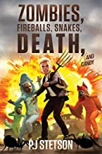 Zombies, Fireballs, Snakes, Death, and Candy: (A Halloween Action Adventure for Kids Age 9-12)