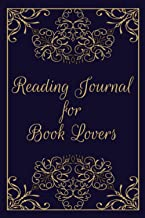 Reading Journal for Book Lovers: Reading Log Book - Book Lovers Gifts - Reading Diary for Bibliophiles - Book Review Journ...