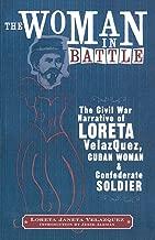The Woman in Battle: The Civil War Narrative of Loreta Janeta Velazquez, Cuban Woman and Confederate Soldier (Wisconsin Studies in Autobiography)