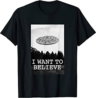 I Want to Believe, Pizza T-shirt | Pizzaholic Tee