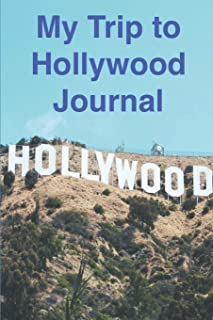 My Trip to Hollywood Journal: Travel Notebook Diary 6x9 with Places to See