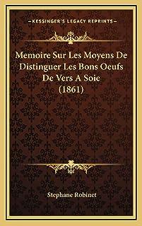 Memoire Sur Les Moyens De Distinguer Les Bons Oeufs De Vers A Soie (1861)