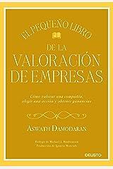 El pequeño libro de la valoración de empresas: Cómo valorar una compañía, elegir una acción y obtener ganancias (Spanish Edition) Kindle Edition