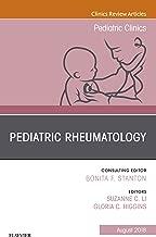 Pediatric Rheumatology, An Issue of Pediatric Clinics of North America E-Book (The Clinics: Internal Medicine)