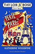 Peril in Paris (1) (Taylor & Rose Secret Agents)