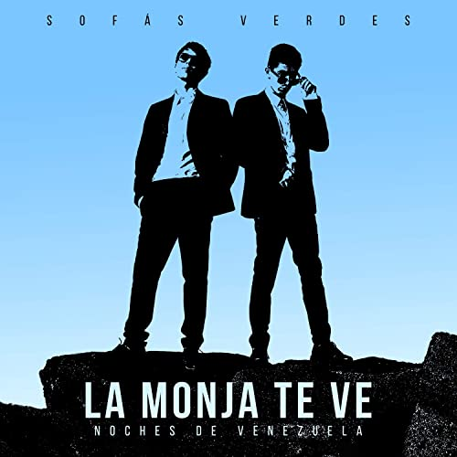 La Monja Te Ve (Noches de Venezuela) [Explicit] by Sofás ...