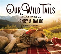 Download Book Our Wild Tails: The Adventures of Henry and Baloo PDF