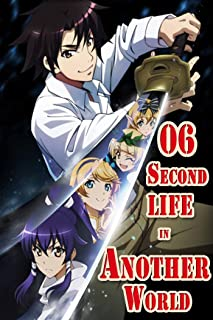 Relife by the Goddess: Second life in another World manga Volume 6