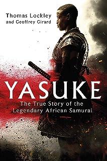 Yasuke: The true story of the legendary African Samurai