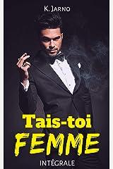 """""""Tais-toi, Femme !"""" (Intégrale Tomes 1 & 2) Format Kindle"""