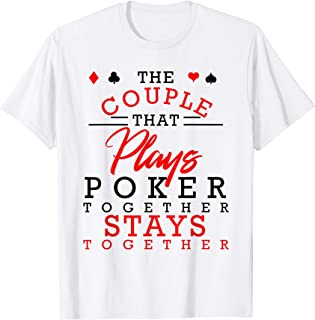 Poker Player Couples Anniversary Gift T-shirt Husband Wife