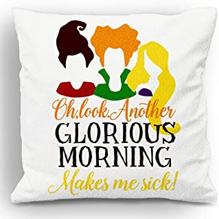 FavorPlus Pillowcase Cotton Linen Oh Look Another Glorious Morning Makes me Sick Hocus Pocus Inspired Square Throw Pillow Sham Case Decor Bedroom Sofa Cushion Cover 18X18 Inches