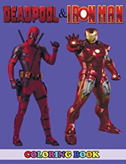 Deadpool and Iron Man Coloring Book: 2 in 1 Coloring Book for Kids and Adults, Activity Book, Great Starter Book for Children with Fun, Easy, and Relaxing Coloring Pages