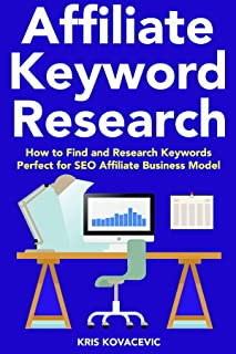 Affiliate Keyword Research (2018 Guide): How to Find and Research Keywords Perfect for SEO Affiliate Business Model (Google Marketing Training)