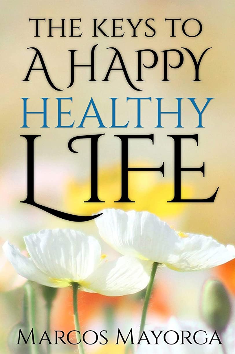 動作遮るランクThe keys to a happy healthy life (English Edition)