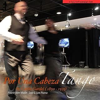 Por Una Cabeza By Carlos Gardel (1890-1935) Violin and Piano (feat. Violinfoundation & Soo G Lee)