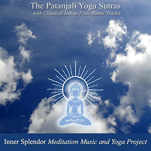 Patanjali Yoga Sutras With Classical Indian Flute Bonus Tracks by