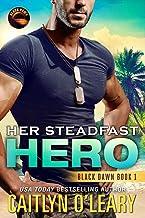 Her Steadfast HERO: Navy SEAL Team (Black Dawn Book 1)