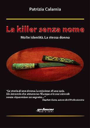 La killer senza nome: Molte identità. La stessa donna