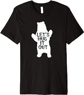 Let's Hug It Out T-shirt Funny Bear Hug Tee