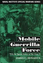 Mobile Guerrilla Force: With the Special Forces in War Zone D (Naval Institute Special Warfare Series)