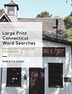 Large Print Connecticut Word Searches: 200 Find-a-Word Puzzles about the Constitution State